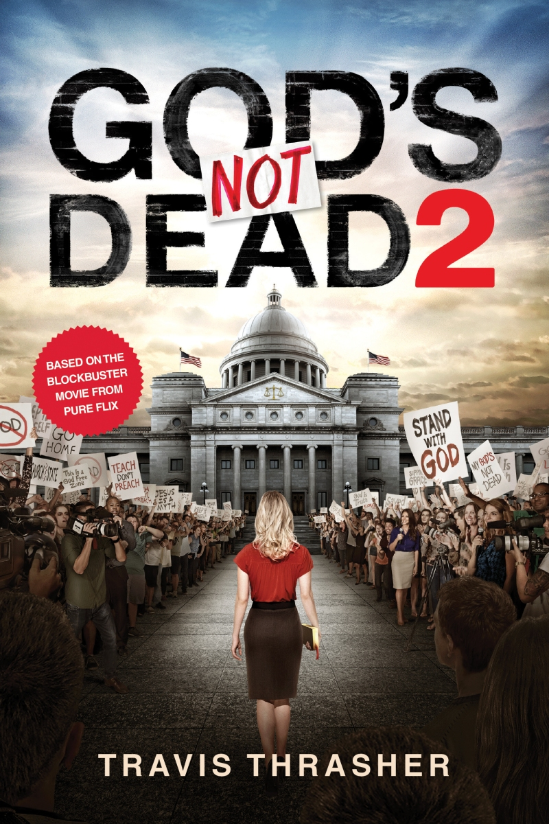 """God's Not Dead 2"" by Travis Thrasher"