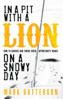 In a Pit with Lion on a Snowy Day - Mark Batterson