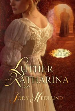 Luther and Katharina - Jody Hedlund
