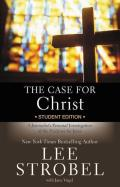 The Case for Christ (Student Edition) b- Lee Strobel and Jane Vogel