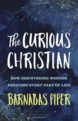 The Curious Christian - Barnabas Piper