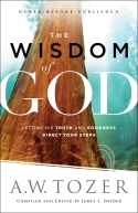 The Wisdom of God - A. W. Tozer