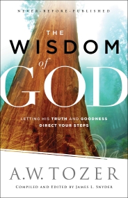 The Wisdom of God - A. W. Tozer